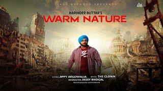 Warm Nature | (Full Song ) | Harinder Buttar | New Punjabi Songs 2018 | Latest Punjabi Songs 2018