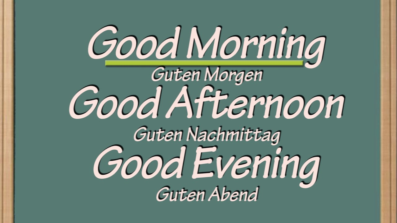 Guten Morgen Auf Englisch Good Morning In English