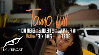 King Miguee, Gatillero 23, Jamby El Favo - Tamo Full (Official Video)
