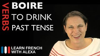 Boire (to drink) — Past Tense (French verbs conjugated by Learn French With Alexa)
