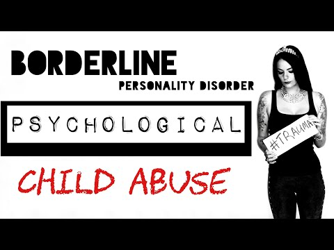 What is Psychological Abuse? BORDERLINE PERSONALITY DISORDER