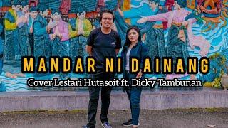 LAGU BATAK - MANDAR NI DAINANG Cipt. Abidin Simamora (Cover Lestari Hutasoit ft. Dicky Tambunan)