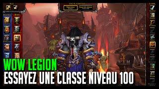 Wow Legion - Essayez une classe niveau 100 - Hoos Gaming