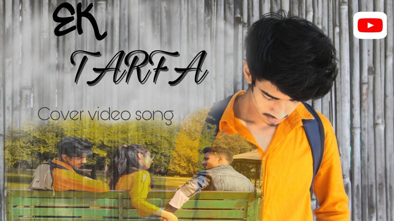 Download Ek Tarfa - Darshan Raval  /New Video /Cover song  Unity Creation