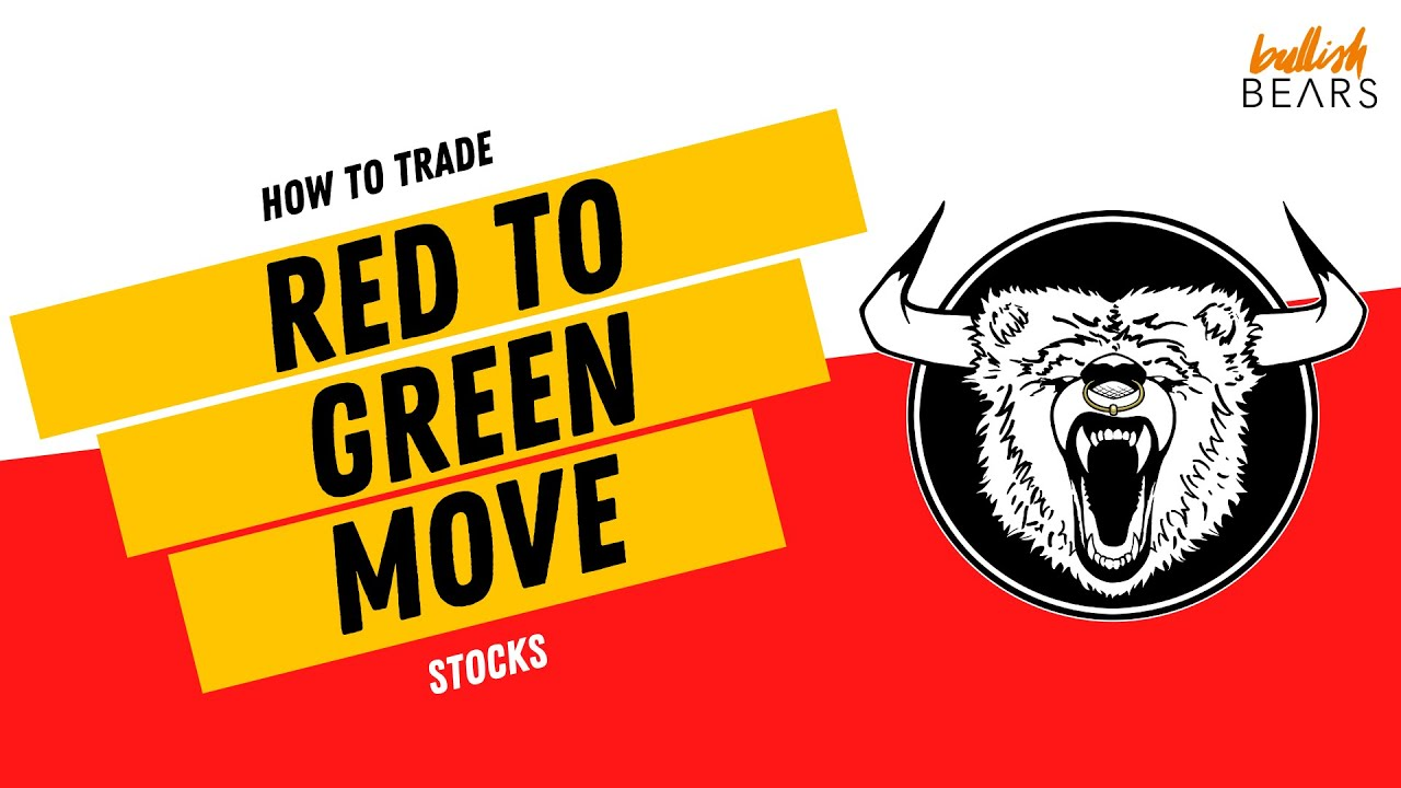 Red Green Trading - Red to Green Move Stocks and How to Day