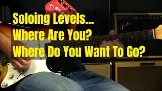 Blues Soloing   Soloing Levels For Knowing What To Practice