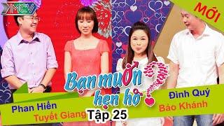 BẠN MUỐN HẸN HÒ #25 UNCUT | Phan Hiển - Tuyết Giang | Đình Quý - Hồng Khánh | 270414 💖