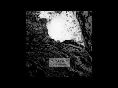 Let It Die - The Liar & The Saint LP FULL ALBUM (2016 - Grindcore / Hardcore Punk)