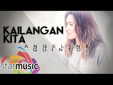 Angeline Quinto - Kailangan Kita (Official Lyric Video)