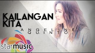 Angeline Quinto - Kailangan Kita (official Lyric Video)