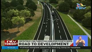 Construction of the  Dongo Kundu bypass to start in 2 months