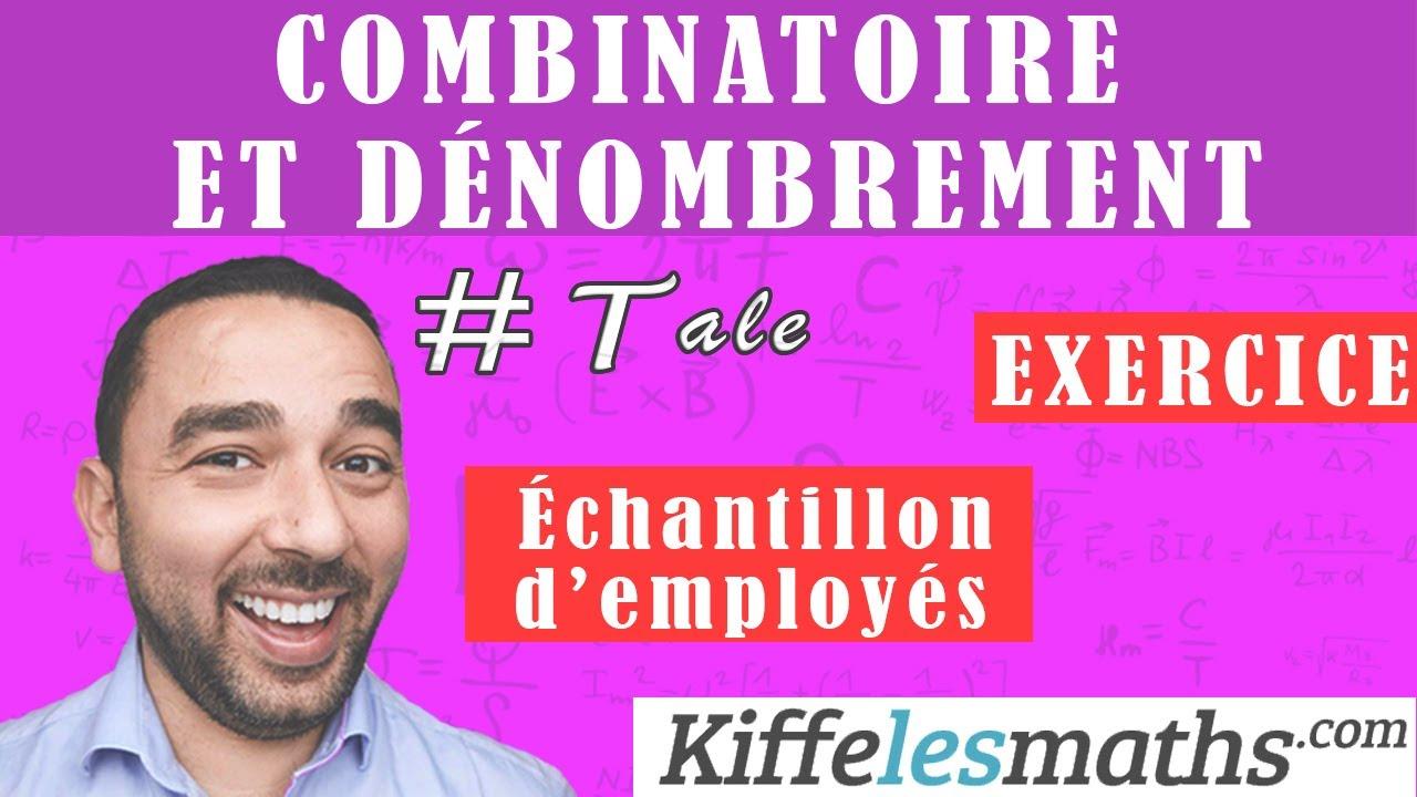 Combinatoire Et Denombrement Exercice 8 Echantillon D Employes Youtube
