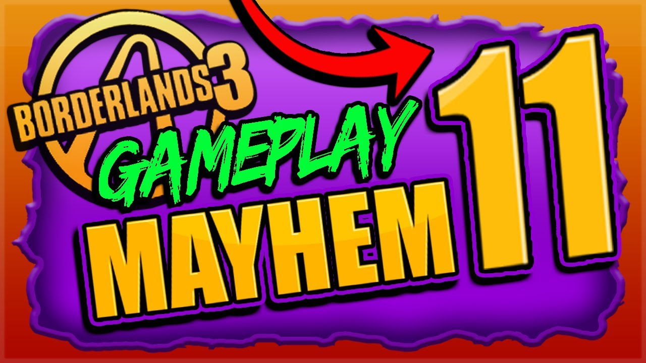 NEW!!  MAYHEM 11  GAMEPLAY Borderlands 3 (Release Day & What It Does)