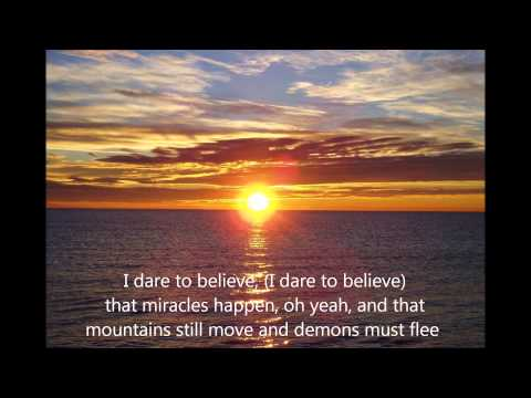Dare to Believe - Ray Boltz (with lyrics).wmv