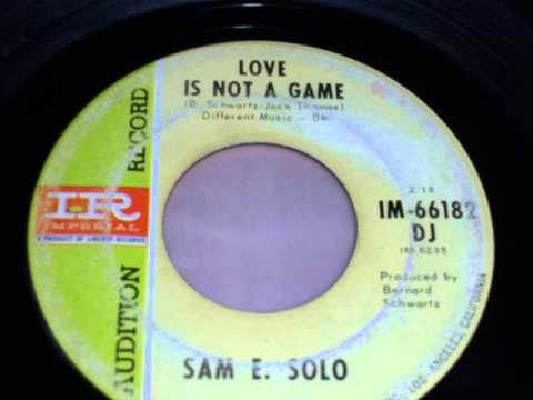 Sam E. Solo - Love is not a game
