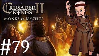 Crusader Kings 2 | Monks and Mystics | Part 79 | Holy Roman Holy War