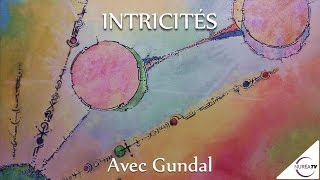 13/06/2016 « Intricités » avec Gundal