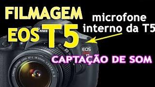 Como Filmar na Canon EOS T5 TUTORIAL parte IV