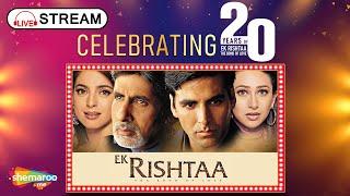 Celebrating 20 Years Of Ek Rishtaa - The Bond Of Love | Akshay K | Karisma K | Amitabh B | Hit Songs