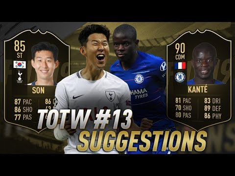 FIFA 19 TOTW 13 Predictions | Potential Informs Ft. IF Kante