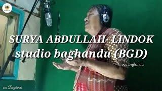 LINDOK-vocal-SURYA ABDULLAH-CIPT-AMBRIAL BUYUNG -studio-Baghandu(BGD)