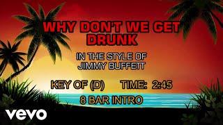 Jimmy Buffett - Why Don't We Get Drunk (Karaoke)