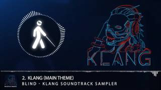Klang (Main Theme) - bLiNd - Klang Original Soundtrack Sampler [Free Download]