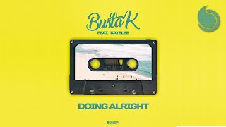 Busta K Ft. Kayelee - Doing Alright (Official Audio)