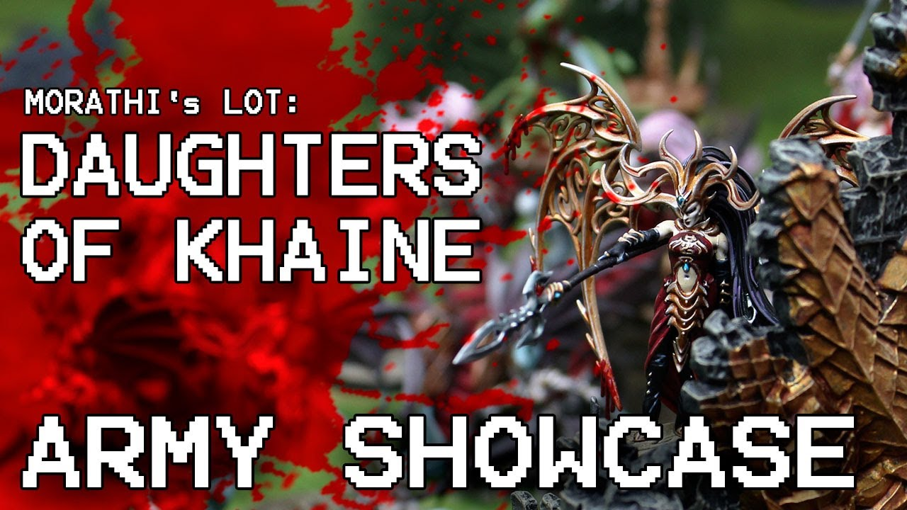 Daughters of Khaine ARMY SHOWCASE (Quacks of War #6)