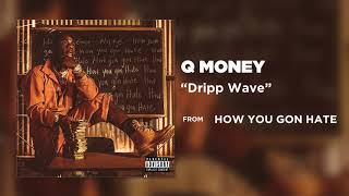 Q Money - Dripp Wave [Official Audio]