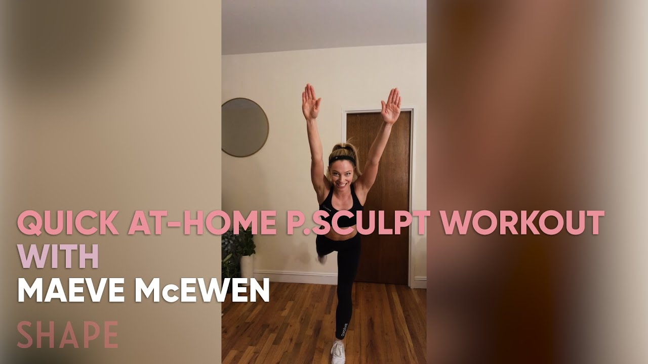 Download 15 Minute Full Body P.Sculpt At-Home Workout with Maeve McEwen | At-Home Workouts | SHAPE