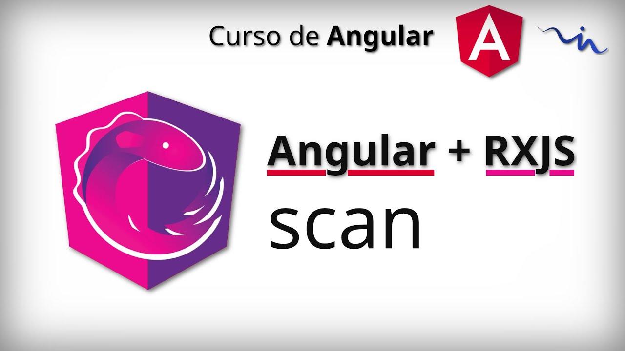 Curso de Angular - RxJS   scan