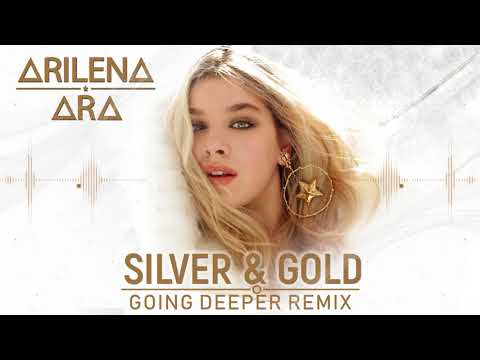 Arilena Ara - Silver and Gold (Going Deeper Remix)