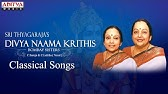 Thyagaraja Divyanama Sankeerthanams II Dr  M  Balamuralikrishna II P