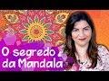 O GRANDE SEGREDO DO EFEITO DA MANDALA (PORQUE ELA É TÃO EFICAZ)  | #68