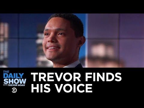 Trevor Finds His Voice | The Daily Show