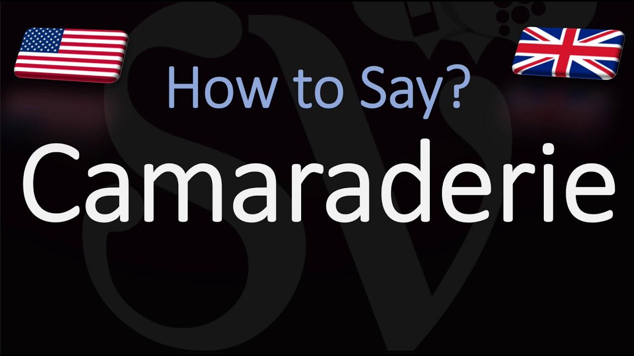 How to Pronounce Camaraderie? (CORRECTLY)