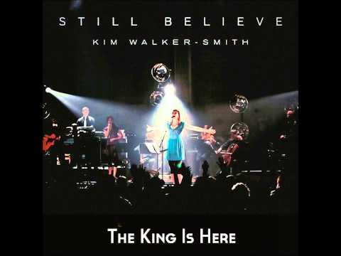 Kim Walker - the king is here