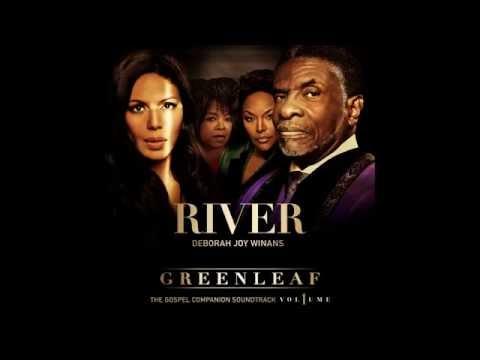 """River""-Greenleaf-Deborah Joy Winans"