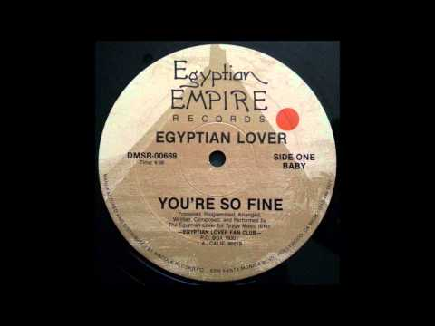 The Egyptian Lover - You're so fine