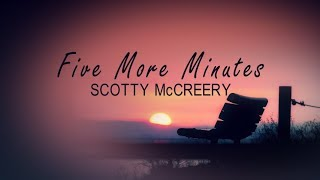 Scotty McCreery - Five More Minutes (Lyrics)