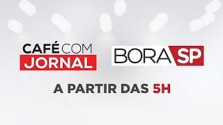 [AO VIVO] CAFÉ COM JORNAL E BORA SP - 26/08/2019