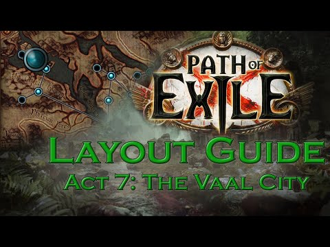 [Path of Exile] Act 7: The Vaal City | Layout Guides