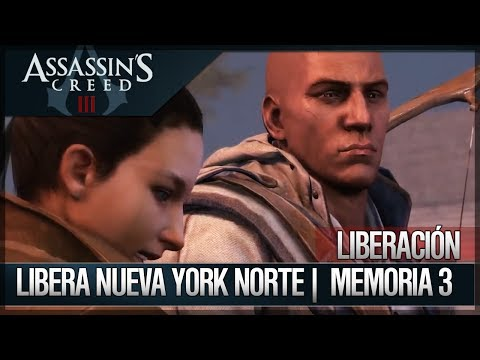 Assassin's Creed 3 - Walkthrough Español - Misiones Liberación - Libera Nueva York Norte [100%]