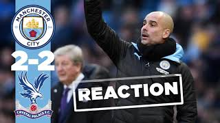 PEP REACTS | MAN CITY 2-2 CRYSTAL PALACE
