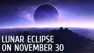 Lunar Eclipse on November 30,  2020 | Beaver Moon Eclipse 29 November | Total Penumbral Lunar