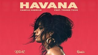 Camila Cabello ft. Young Thug - Havana (K3DAL Remix) (Audio) (Free download)