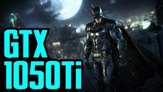 Batman Arkham Knight GTX 1050 Ti OC | 1080p - 900p - 720p GameWorks ON & OFF | FRAME-RATE TEST