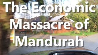 The Economic Massacre Of Mandurah
