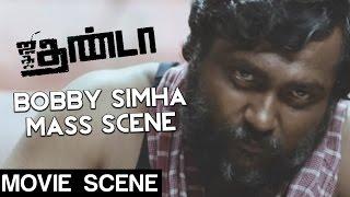 Jigarthanda - Bobby Simha Mass Scene | Siddharth | Lakshmi Menon | karthik Subbaraj